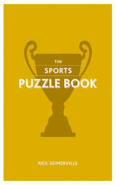 The Sports Puzzle Book by Neil Somerville