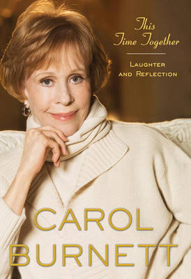 This Time Together: Laughter and Reflection by Carol Burnett image