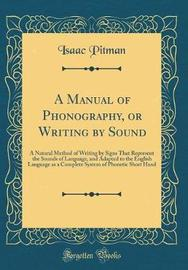 A Manual of Phonography, or Writing by Sound by Isaac Pitman image