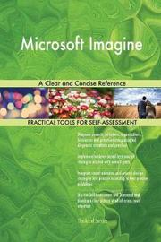 Microsoft Imagine a Clear and Concise Reference by Gerardus Blokdyk