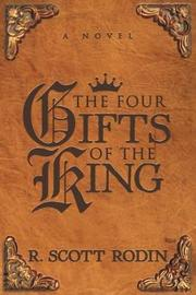 The Four Gifts of the King by R Scott Rodin image