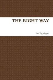 The Right Way by Ibn Taymiyyah