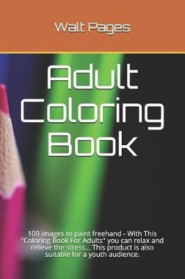 Adult Coloring Book by Walt Pages