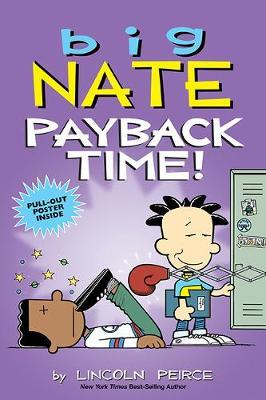 Big Nate: Payback Time! by Lincoln Peirce