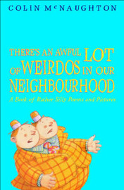 There's an Awful Lot of Weirdos in Our Neighbourhood: A Book of Rather Silly Poems and Pictures by Colin McNaughton image