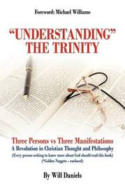 """Understanding"" the Trinity by Will Daniels image"