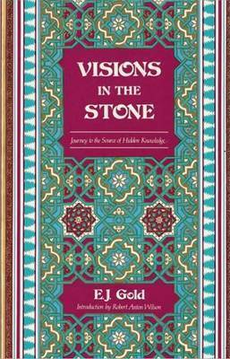 Visions in the Stone by E.J. Gold