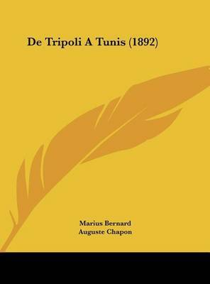 de Tripoli a Tunis (1892) by Marius Bernard