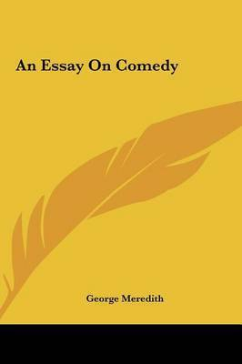 essay on comedy george meredith
