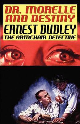 Dr. Morelle and Destiny by Ernest Dudley