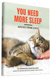 You Need More Sleep by Francesco Marciuliano