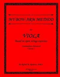 My Bow Arm Method for Viola (Intermediate-Advance) by Dr Rafael M Ramirez