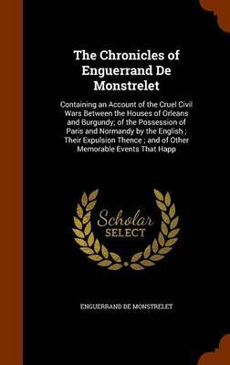 The Chronicles of Enguerrand de Monstrelet by Enguerrand De Monstrelet image