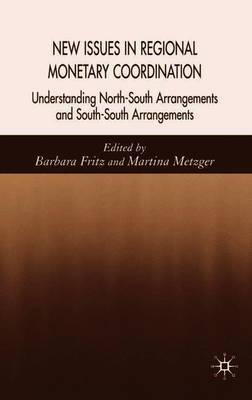 New Issues in Regional Monetary Coordination by Martina Metzger