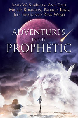 Adventures in the Prophetic by Et Al Goll image