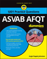 1,001 ASVAB AFQT Practice Questions For Dummies by Angie Papple Johnston