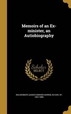Memoirs of an Ex-Minister, an Autiobiography