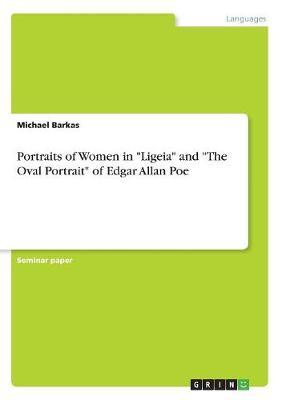 Portraits of Women in Ligeia and the Oval Portrait of Edgar Allan Poe by Michael Barkas image