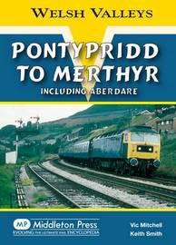 Pontypridd to Merthyr by Vic Mitchell