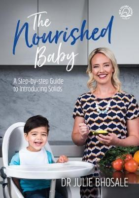 The Nourished Baby by Julie Bhosale