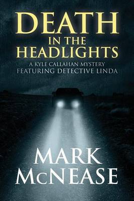 Death in the Headlights by Mark McNease