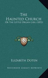 The Haunted Church: Or the Little Organ Girl (1852) by Elizabeth Doten