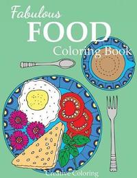 Fabulous Food Coloring Book by Creative Coloring