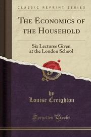 The Economics of the Household by Louise Creighton
