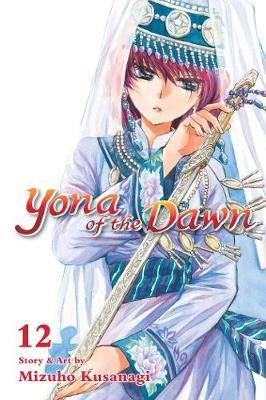 Yona of the Dawn, Vol. 12 by Mizuho Kusanagi