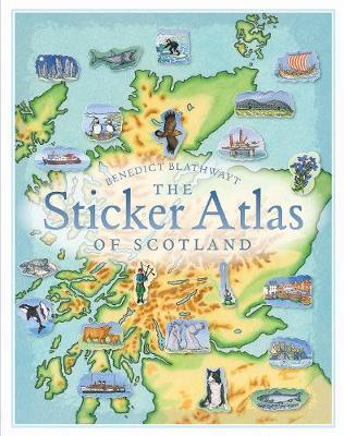 The Sticker Atlas of Scotland by Benedict Blathwayt