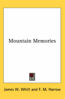 Mountain Memories by James W. Whilt image
