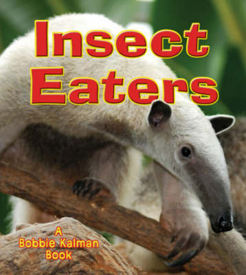 Insect Eaters by Bobbie Kalman image