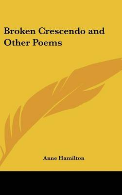 Broken Crescendo and Other Poems by Anne Hamilton image