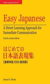 Easy Japanese: A Direct Learning Approach for Immediate Communication by Samuel E Martin image