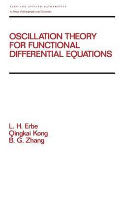 Oscillation Theory for Functional Differential Equations by Lynn Harry Erbe image
