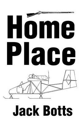 Home Place by Jack C. Botts
