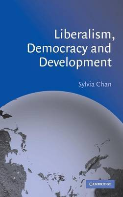 Liberalism, Democracy and Development by Sylvia Chan image