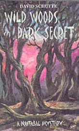 Wild Woods, Dark Secret by David Schutte image
