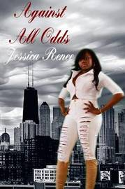 Against All Odds by Jessica Renee