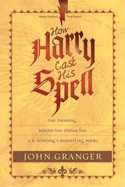 How Harry Cast His Spell by John Granger image
