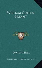 William Cullen Bryant by David Jayne Hill