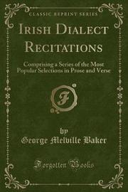 Irish Dialect Recitations by George Melville Baker