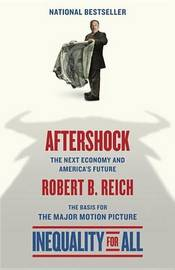 Aftershock: The Next Economy and America's Future by Robert B Reich