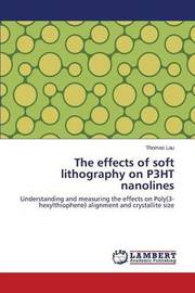 The Effects of Soft Lithography on P3ht Nanolines by Lau Thomas
