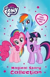 My Little Pony: Magical Story Collection by My Little Pony