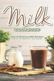 Milk Cookbook by Daniel Humphreys