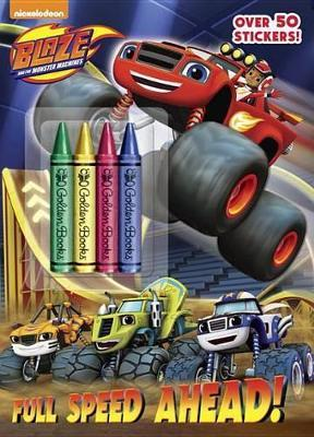 Full Speed Ahead! (Blaze and the Monster Machines) by Golden Books