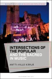 Intersections of the Popular and the Sacred in Music by Antti-Ville Karja