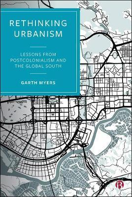 Rethinking Urbanism by Garth Myers