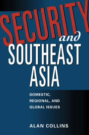 Security and Southeast Asia by Alan Collins